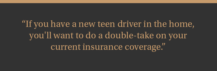 Double-check your insurance coverage on your teen driver